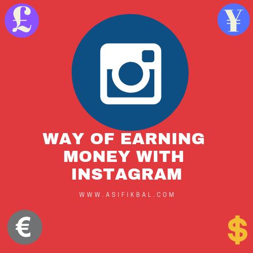 Way of Earning money with Instagram by Asif Ikbal Bhuiya